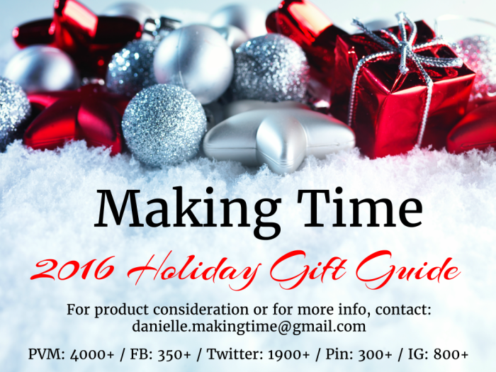 Making Time's 2016 Holiday Gift Guide is in the works and this is your opportunity to gain holiday exposure. Check out the details and contact me as soon as possible! Spots are filling up fast!