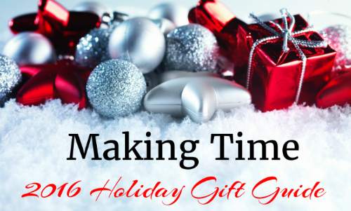 Making Time 2016 Holiday Gift Guide