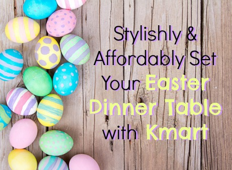Preparing for a big Easter family dinner? Kmart can help you with all your needs, from tableware to Easter candies. And your wallet will thank you for shopping at Kmart, too! Head over to the blog to find out how you can save at Kmart this Easter holiday and enter to win a $100 Kmart gift card! #LifeisRidiculouslyAwesome #Easter #savingmoney #Kmart #ShopYourWay #giveaway