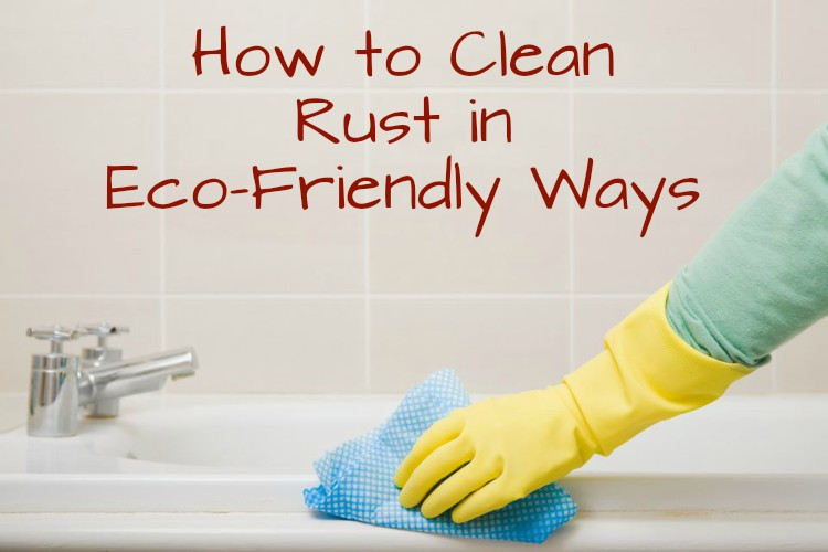 How to Clean Rust in Eco-Friendly Ways | #ecofriendly #cleaning #rust