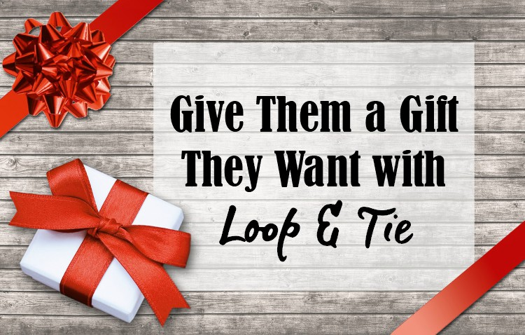 Give Them a Gift They Want with Loop & Tie | #LoopandTie #giftidea #HolidayGiftGuide