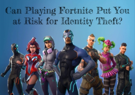 Can Playing Fortnite Put You at Risk for Identity Theft? | #Fortnite #identitytheft #scams