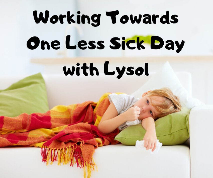 Working Towards One Less Sick Day with Lysol ~ #Lysol #OneLessSickDay